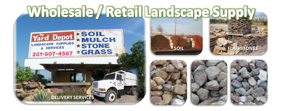 Wholesale Landscape Supplier Houston | Retail Landscape Supplier Houston | TheYardDepot.com