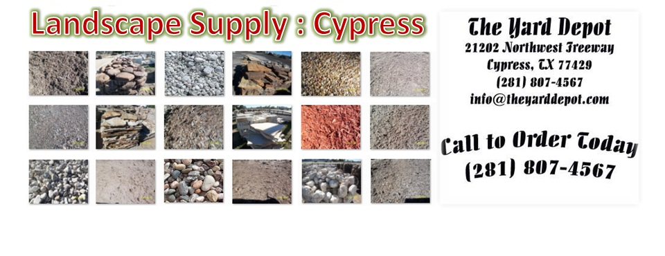 the-yard-depot-cypress-tx-landscaper-supplier-281-807-4567 | www.TheYardDepot.com