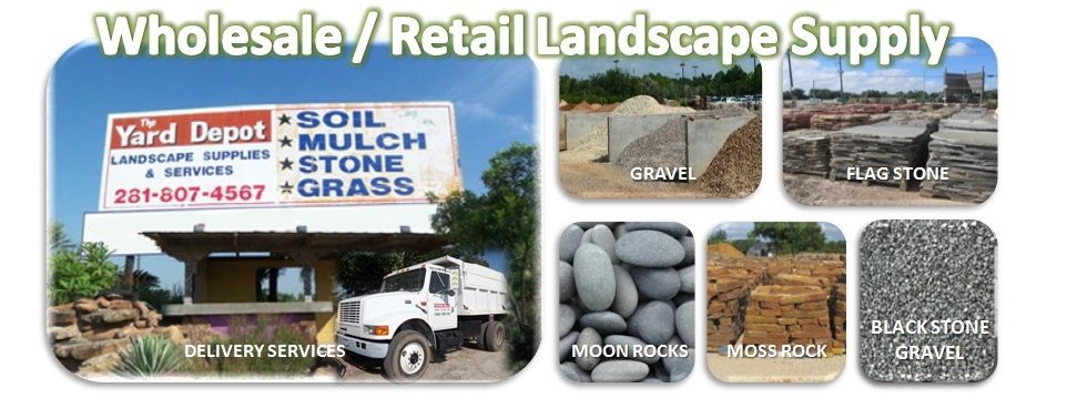 The Yard Depot | Wholesale Landscape Supplier Houston | Retail Landscape Supplier Houston